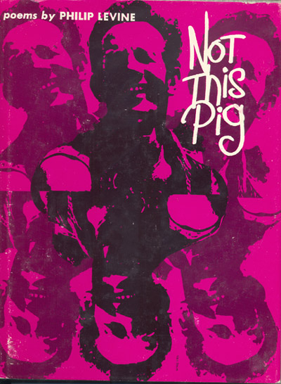 Original cover art for Philip Levine's Not This Pig (Wesleyan University Press, 1968).