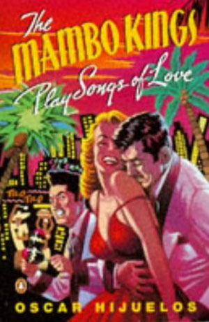 "Book cover for the novel ""The Mambo Kings Play Songs of Love "" by Oscar Hijuelos."