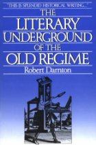 "Book cover of ""The Literary Underground of the Old Regime"" by Robert Darnton (1982)"