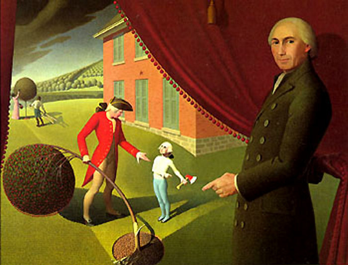 "Grant Wood. Parson Weem's' Fable. 1939. Amon Carter Museum, Forth Worth.. Steven Biel describes the painting: ""Parson Weems, imitating Charles Willson Peale's pose in The Artist in His Museum (1822), opens a red velvet curtain on the legendary scene: Augustine Washington, elegant in crimson coat, white ruffle, tan breeches, silver-buckled pumps, and green tricornered hat, grasps in his right hand the slim trunk of the bent cherry tree. A row of cherries dangles from the perfectly rounded treetop, mirroring the very cherry-like fringe of the Parson's curtain. Augustine's outstretched left palm and furrowed brow signal a serious inquiry. His son George, boyish in stature and dress—coatless, with sky-blue breeches and petite buckled pumps—is manly in his expression. In fact, his white-wigged head is that of Gilbert Stuart's portrait and the dollar bill. He points with his right hand to the hatchet in his left. Wood chips lie in the circle of soil at the base of the tree, its lower trunk smoothly incised and poised to split off. In the background, a well-dressed slave couple harvests the fruit of a second tree."" [Alt Text Source: Common-Place/ http://www.common-place.org/vol-06/no-04/biel/ ]"