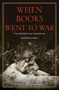"Book cover for ""When Books Went to War"" by Molly Guptill Manning [Source: NPR] http://www.npr.org/2014/12/10/369616513/wwii-by-the-books-the-pocket-size-editions-that-kept-soldiers-reading"
